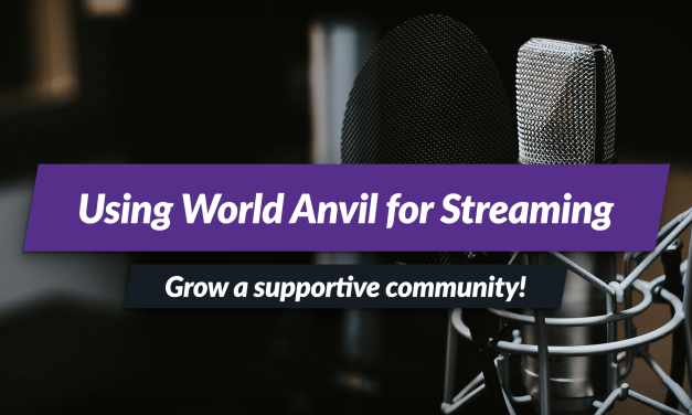 Making World Anvil streams and videos