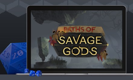 Paths of Savage Gods: less organizing, more playing!