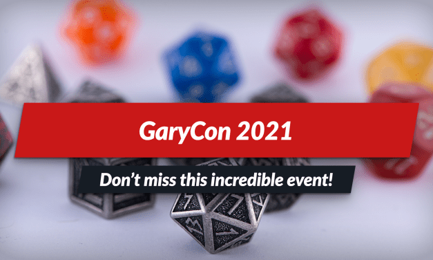 GaryCon 2021: join us for amazing panels and games!