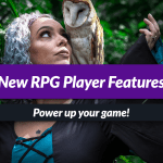 Level up your games with the new RPG player features!