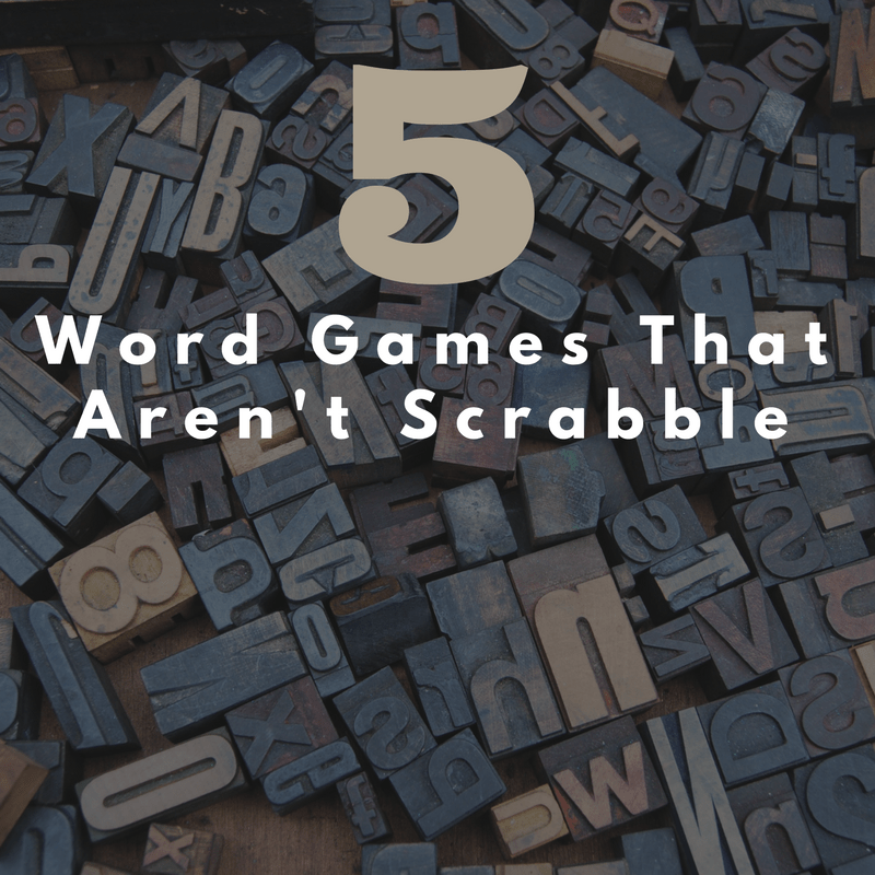 Games for Word Lovers  5 Word Games that Aren t Scrabble 5 Words Games That Aren t Scrabble