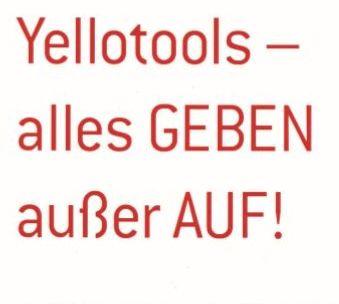 Yellotools - alles geben ausser auf