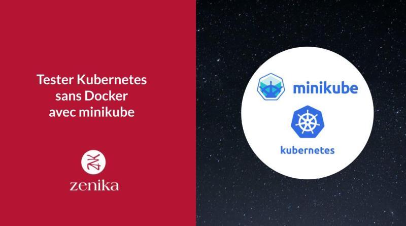 Tester Kubernetes sans Docker avec minikube