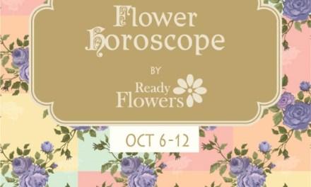 Flower Horoscopes  – Oct 6 – 12