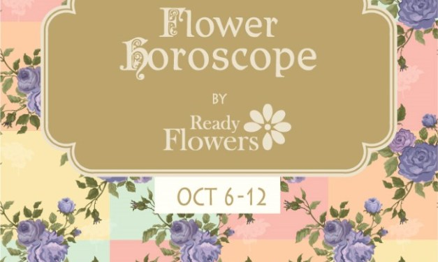 Flower Horoscopes  – Oct 6 – 12