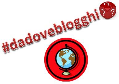 dadoveblogghi - #dadoveblogghi
