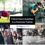 5 Must Have Qualities in a Personal Trainer