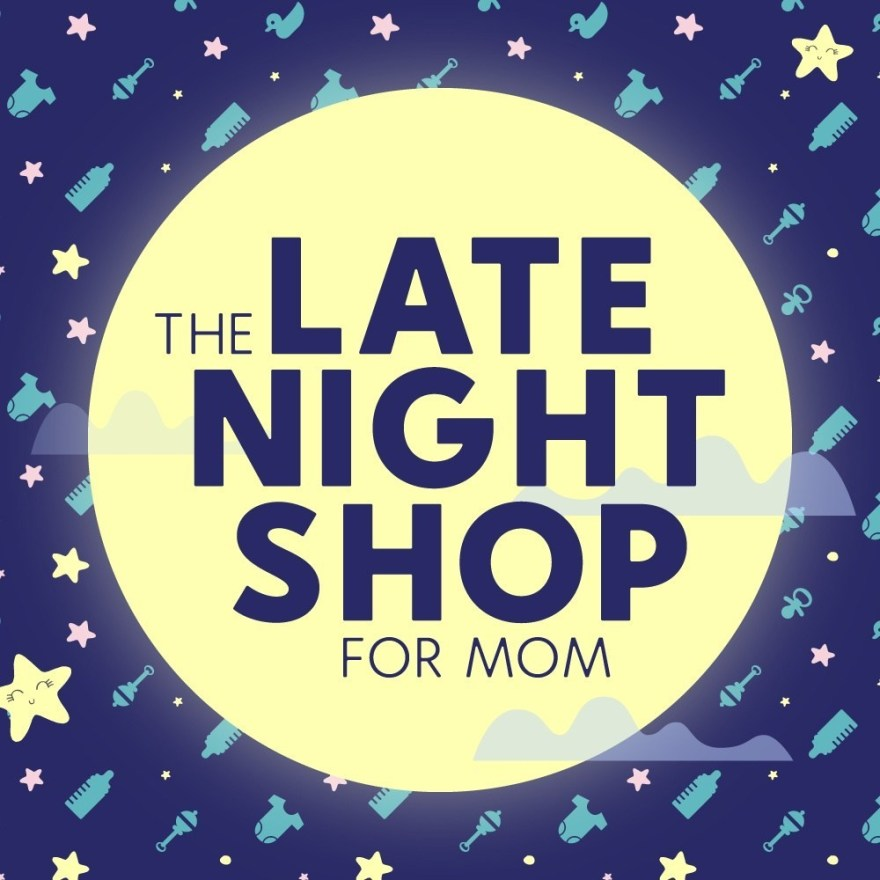 The Late Night Shop for Mom