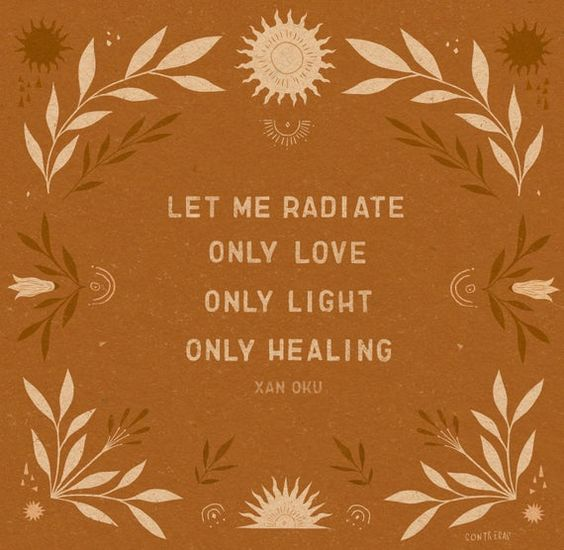 A Xan Oku quote that says: Let me radiate only love, only light, only healing. It is printed on terracotta color and has flowers made around it.