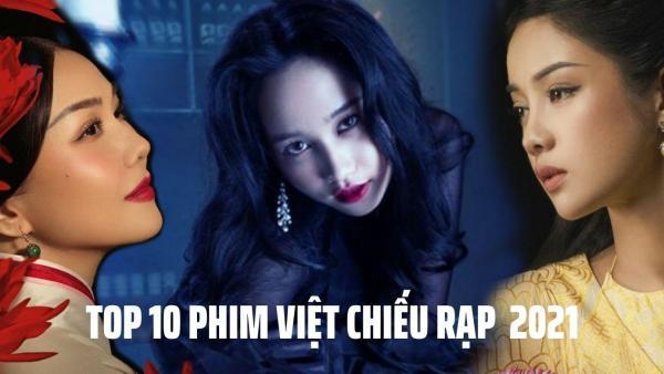 TOP 10 phim Việt chiếu rạp hay và được mong chờ nhất đầu 2021