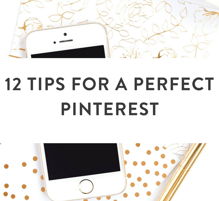 12 Tips for a Perfect Pinterest