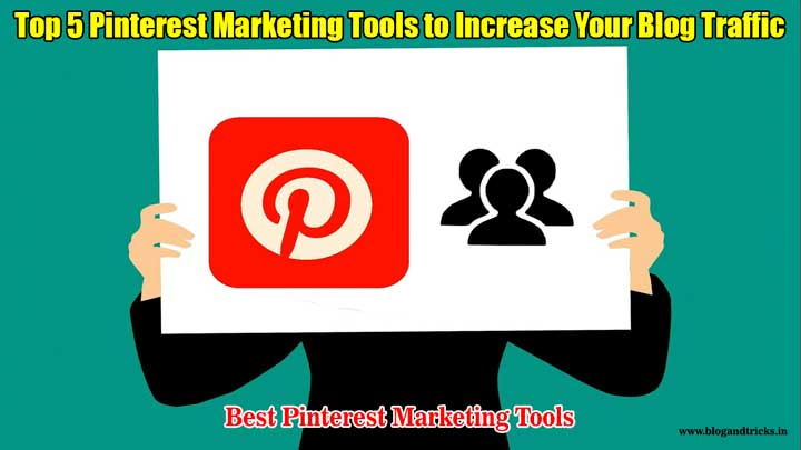 5-top-pinterest-marketing-tools-to-increase-your-blog-traffic