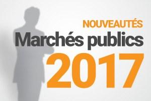 nouveautés marchés publics 2017
