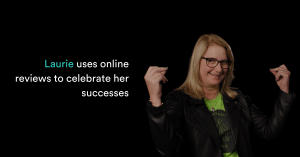 Laurie uses online reviews to celebrate her successes