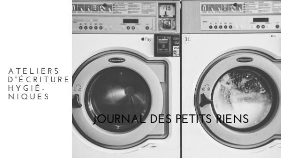 JOURNAL DES PETITS RIENS / machine à laver