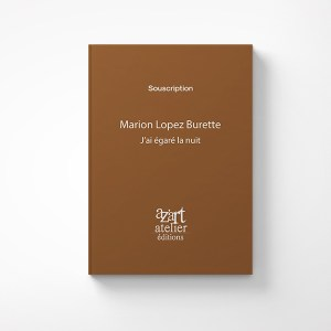 Publication de Marion Lopez Burette - Livre J'ai égaré la nuit