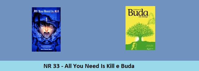 NR 33 – All You Need Is Kill e Buda