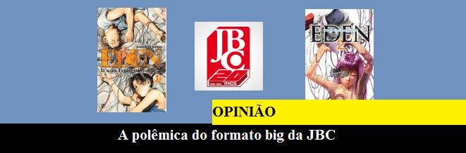 A polêmica do formato BIG da JBC