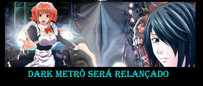 dark metro relan