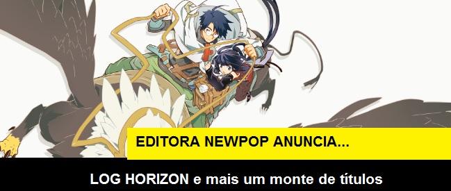 Log Horizon e mais anúncios da Newpop