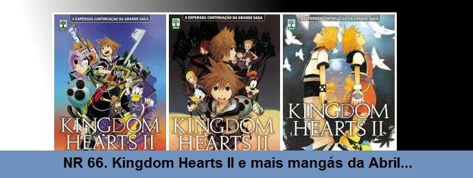 NR 66. Kingdom Hearts II e mais mangás da Abril…