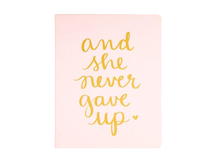 And She Never Gave Up Journal