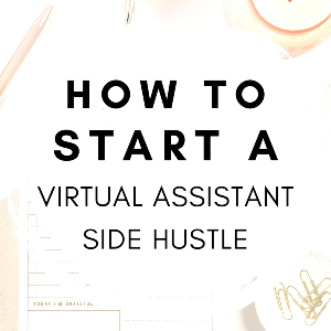 how to start a virtual assistant side hustle in 5 days
