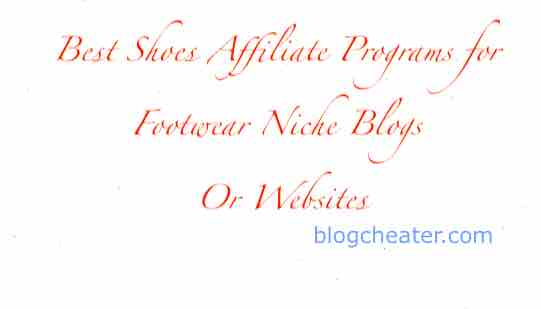 3 Best Shoes Affiliate Programs for Footwear Niche Blogs / Websites