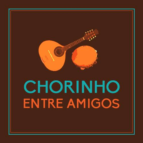 CHORINHO ENTRE AMIGOS JECA