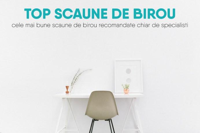 top scaune de birou