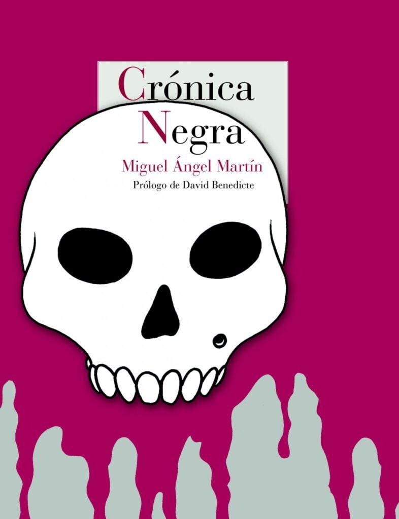 Novedad: Crónica Negra, de Miguel Ángel Martín