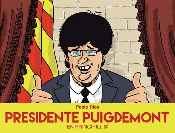 Presidente Puigdemont, de Pablo Ríos (Novedad Sapristi Cómic)