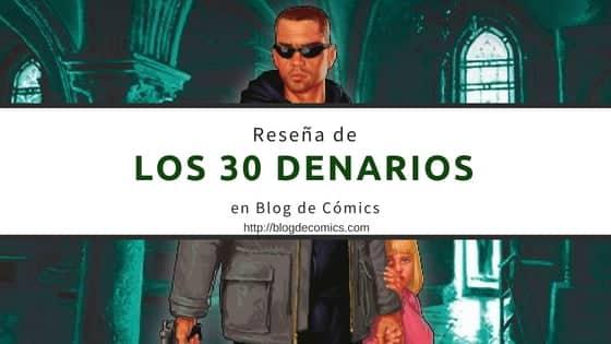 Reseña de Los 30 Denarios
