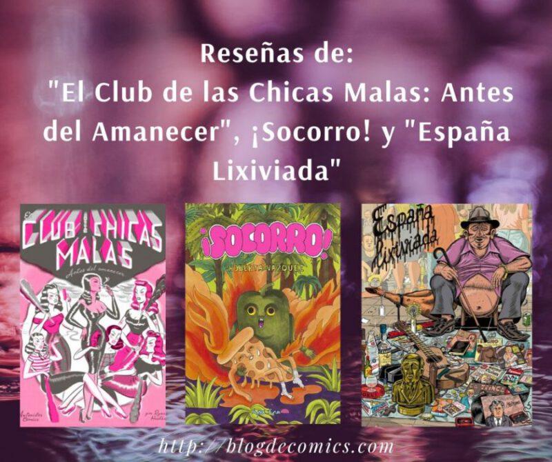 """Reseñas de: """"El Club de las Chicas Malas: Antes del Amanecer"""", ¡Socorro! y """"España Lixiviada"""""""
