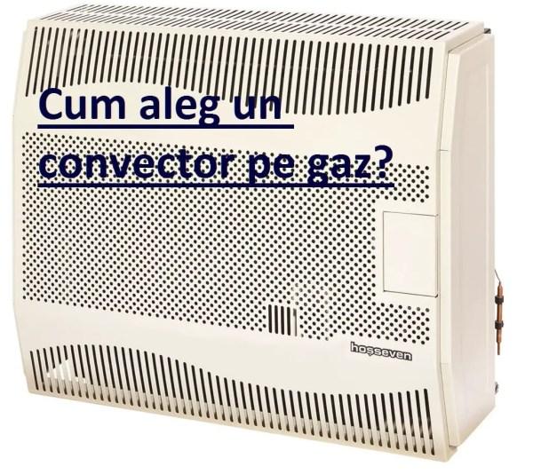 Cum aleg un convector pe gaz