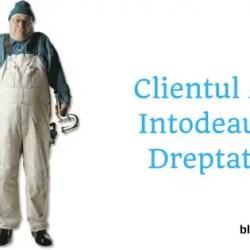 Clientul Are Intodeauna Dreptate-