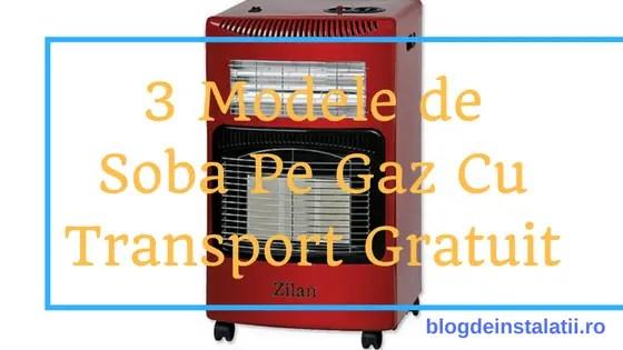 3 Modele de Soba Pe Gaz Cu Transport Gratuit Si Livrare Rapida