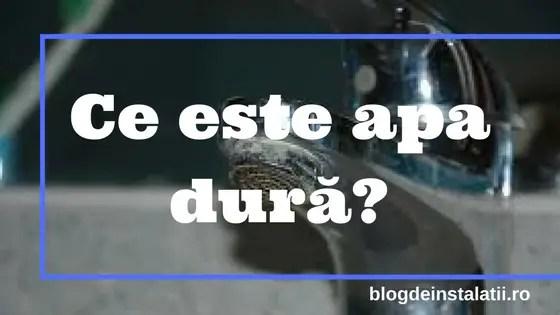 Ce este apa dură? Ce este un dedurizator?