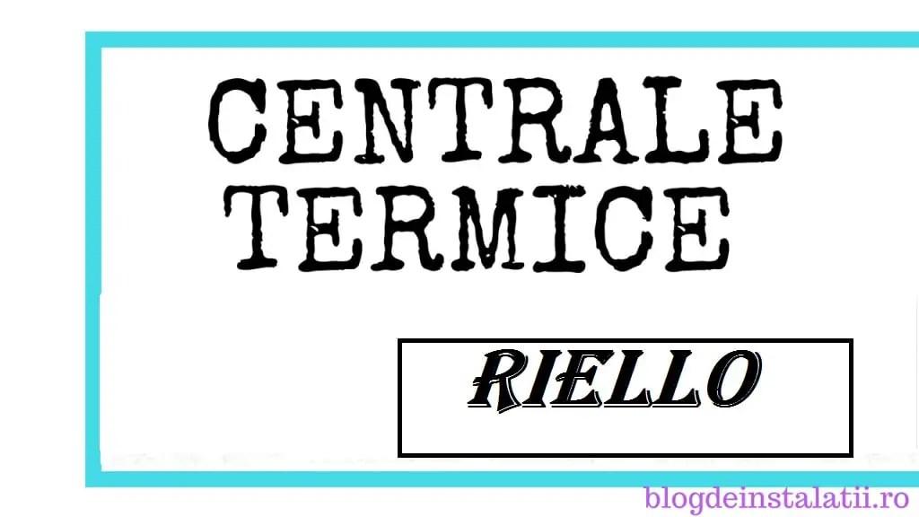 Centrale termice Riello