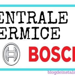 Centrale termice Bosch pe gaz