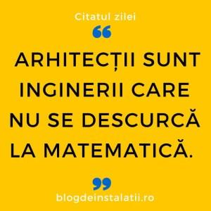 Arhitecții sunt inginerii care nu se descurcă la matematică.