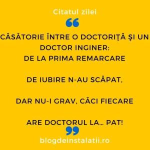 Căsătorie între o doctoriţă şi un doctor inginer De la prima remarcare De iubire n-au scăpat, Dar nu-i grav, căci fiecare Are doctorul la… pat!
