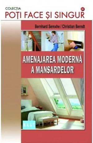 Amenajarea moderna a mansardelor - Bernhard Serexhe