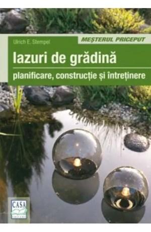 Iazuri De Gradina - Planificare, Constructie Si Intretinere - Ulrich E. Stempel