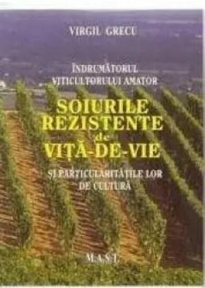 Indrumatorul viticultorului amator - Soiurile rezistente de vita-de-vie si particularitatile lor de cultura blogdeinstalatii.ro