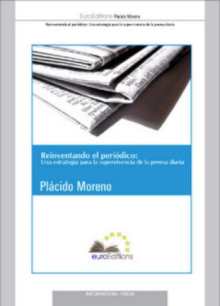 """La portada de """"Reinventando el periódico: Una estrategia para la supervivencia de la prensa diaria"""", de Plácido Moreno."""