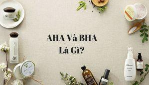 Phân biệt giữa AHA và BHA là gì