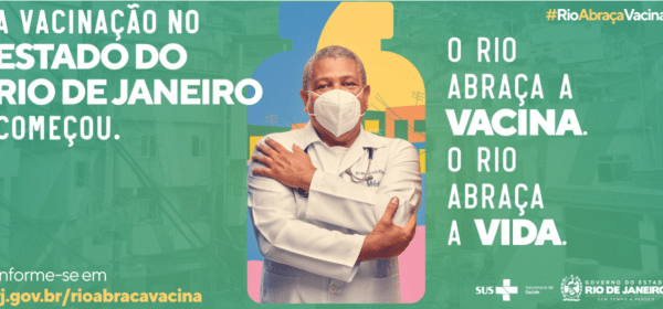 Campanha Rio Abraça a Vacina, que foi feita a jato pela agência Propeg, contratada pelo Estado do Rio