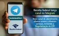 Receita Federal lança no Telegram canal para atendimento de serviços relacionados ao CPF