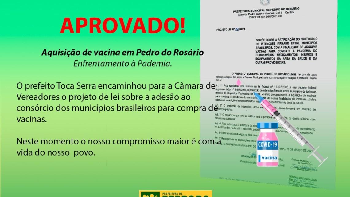 Pedro do Rosário – Câmara aprova Projeto do Executivo que que autoriza Município comprar vacinas contra Covid